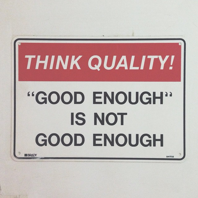 Good enough is not good enough. Found this at unused corridor at the back of warehouse at work and.. Love it. #workhard #improve #motivation #quote